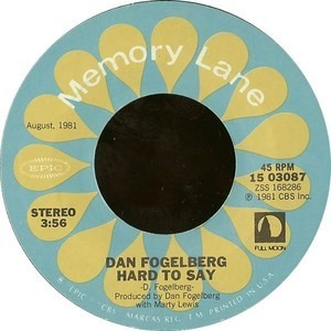 Dan Fogelberg - Same Old Lang Syne / Hard To Say