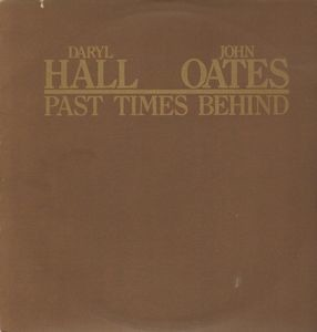 Daryl Hall & John Oates - PAST TIMES BEHIND