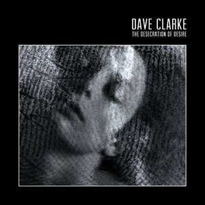 Dave Clarke - Desecration.. -Coloured-