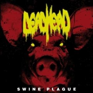 Dead Head - Swine Plague