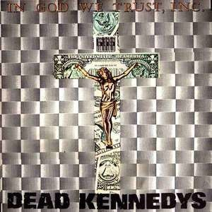Dead Kennedys - In God We Trust