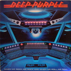 Deep Purple - When We Rock, We Rock And When We Roll, We Roll