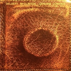 Delbert McClinton - Genuine Cowhide