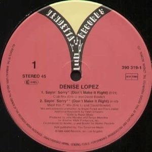 Denise Lopez - Sayin' Sorry (Don't Make It Right)