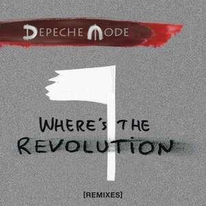 Depeche Mode - Where's the Revolution (remixes)