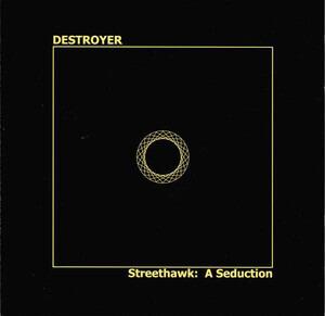 The Destroyer - Streethawk: a Seduction