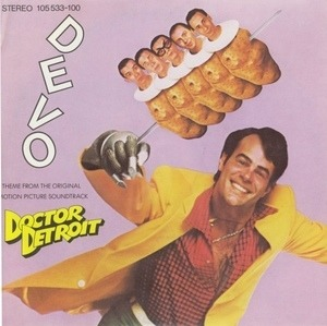 Devo - Theme From Doctor Detroit / King Of Soul
