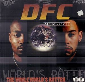 dfc - The Whole World's Rotten