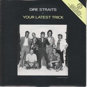Dire Straits - Your Latest Trick / Irish Boy / The Road