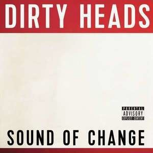Dirty Heads - Sound Of Change Vinyl