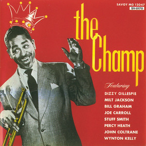 Dizzy Gillespie - The Champ