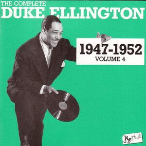 Duke Ellington - The Complete Duke Ellington 1947 - 1952 Volume 4