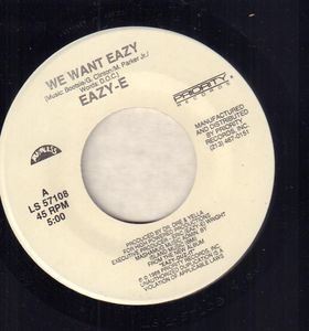 Eazy-E - We Want Eazy / Eazy-er Said Than Dunn