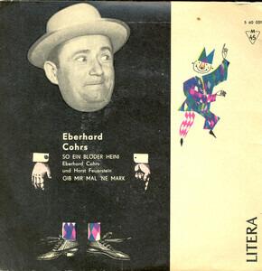 Eberhard Cohrs - So Ein Blöder Heini / Gib Mir Mal 'Ne Mark
