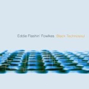Eddie Flashin' Fowlkes - Black Technosoul