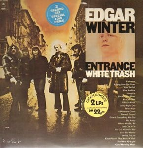 Edgar Winter - Entrance / White Trash