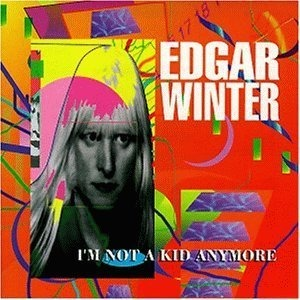 Edgar Winter - I'm Not A Kid Anymore