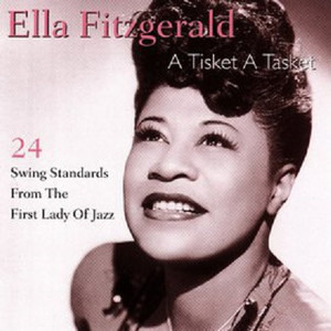 Ella Fitzgerald - A Tisket A Tasket - 24 Swing Standards From The First Lady Of Jazz