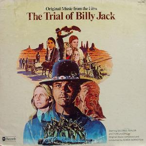 Elmer Bernstein - The Trial Of Billy Jack