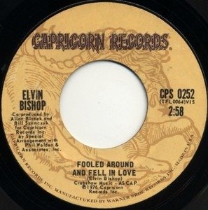 Elvin Bishop - Fooled Around And Fell In Love / Have A Good Time