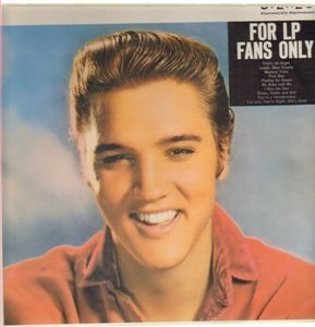 Elvis Presley - For LP Fans Only