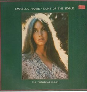 Emmylou Harris - Light Of The Stable