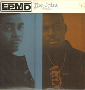 EPMD - The Joint / You Gots To Chill