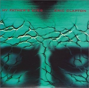Eric Clapton - My Father's Eyes/Theme from a