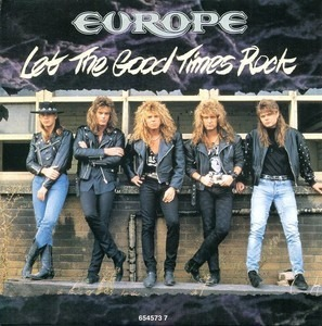 Europe - Let The Good Times Rock