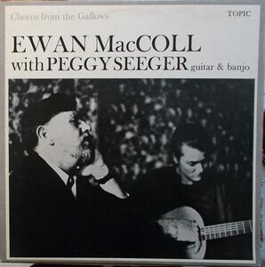 Ewan MacColl - Chorus From The Gallows