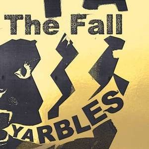The Fall - Yarbles