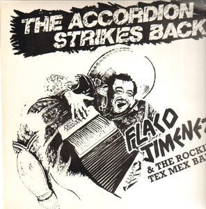 Flaco Jimenez - The Accordion Strikes Back