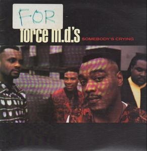 The Force M.D.'s - Somebody's Crying