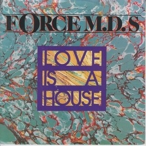 The Force M.D.'s - Love Is a House