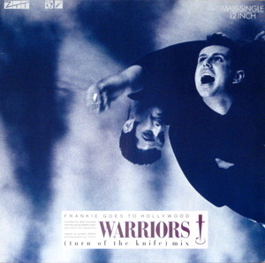 Frankie Goes to Hollywood - Warriors (Turn Of The Knife Mix)