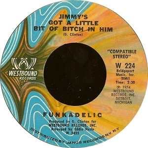 Funkadelic - Standing On The Verge Of Getting It On / Jimmy's Got A Little Bit Of Bitch In Him