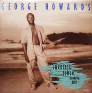 George Howard - Sweetest Taboo