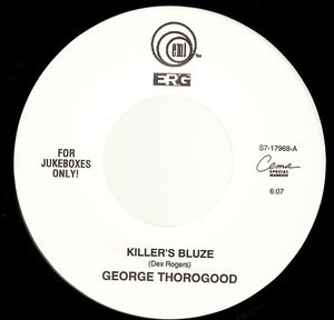 George Thorogood - Killer's Bluze / I'm Ready
