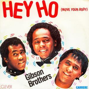 The Gibson Brothers - Hey Ho (Move Your Body)