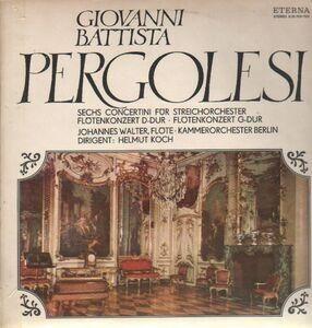 Giovanni Pergolesi - Sechs Concertini für Streichorchester, Flötenkonzerte D-Dur & G-Dur