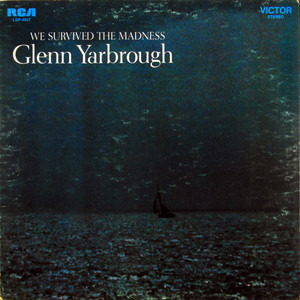 Glenn Yarbrough - We Survived the Madness