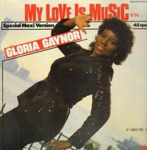 Gloria Gaynor - My Love Is Music / If I Need You