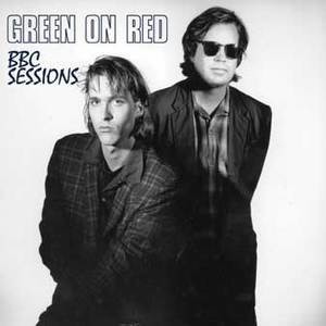 Green on Red - BBC Sessions