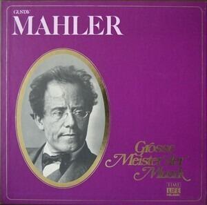Gustav Mahler - Grosse Meister Der Musik