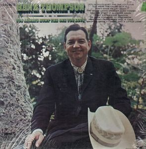 Hank Thompson - You Always Hurt The One You Love
