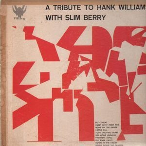 Hank Williams - A Tribute To Hank Williams With Slim Berry