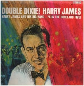 Harry James - Double Dixie