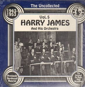Harry James - The Uncollected Vol. 5 1943-1953