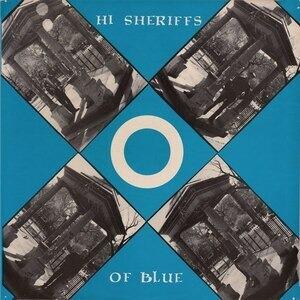 Hi Sheriffs Of Blue - Hi Sheriffs Of Blue