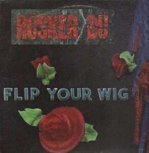 Hüsker Dü - Flip Your Wig